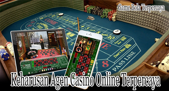 Keharusan Agen Casino Online Terpercaya yang Wajib Untuk Membernya