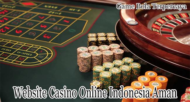 Website Casino Online Indonesia Aman dan Terpercaya
